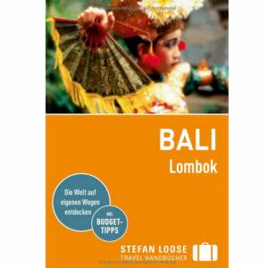 Bali Reiseführer - Der Stefan Loose Reiseführer für Bali
